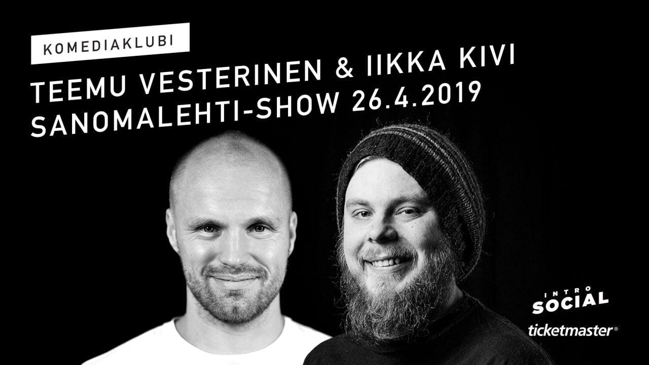 Perjantaina 26.4. Intron Komediaklubilla Teemu Vesterisen ja Iikka Kiven Sanomalehti-Show